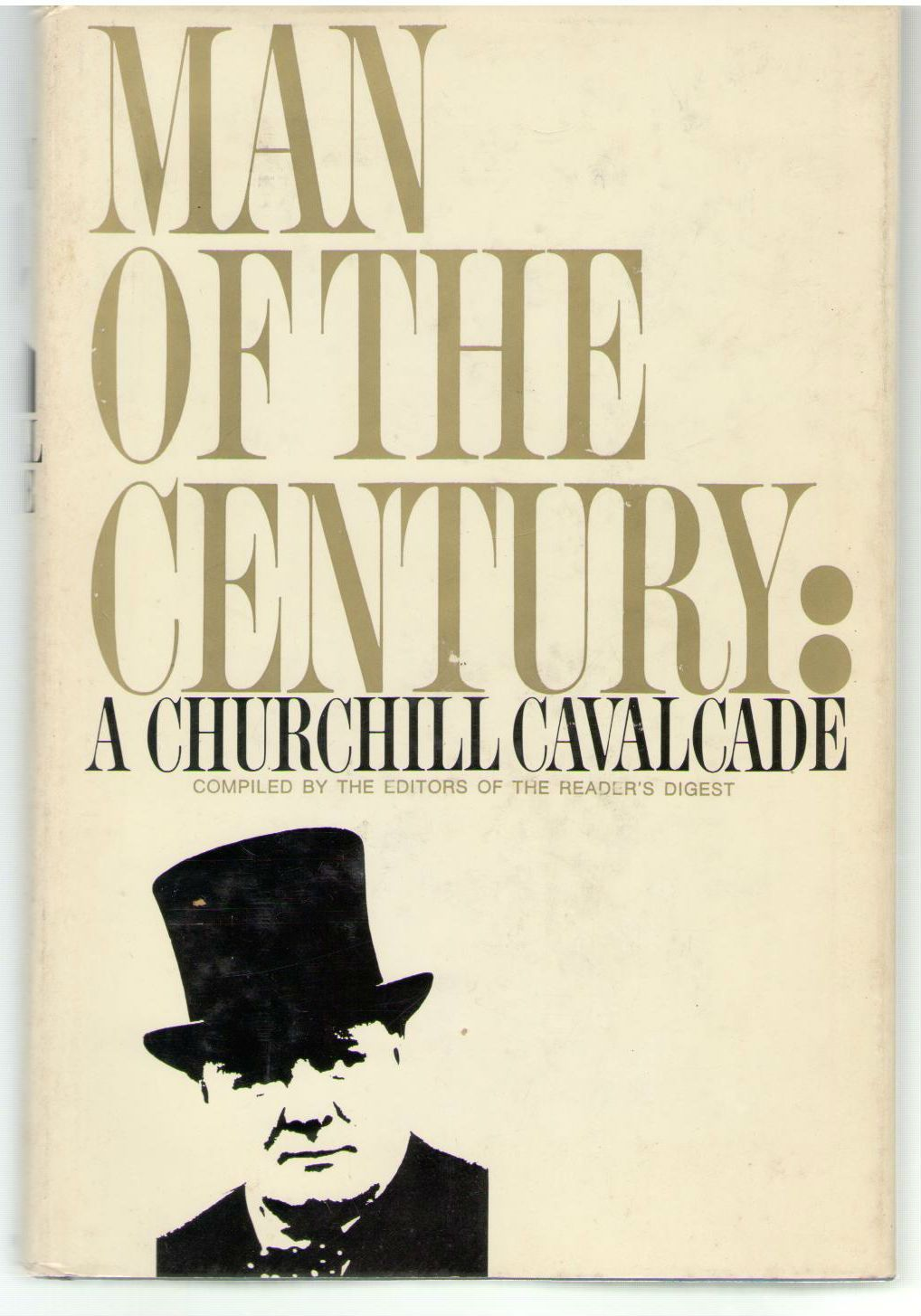 Man of the Century: A Churchill Cavalcade, (Editors of Reader's Digest)